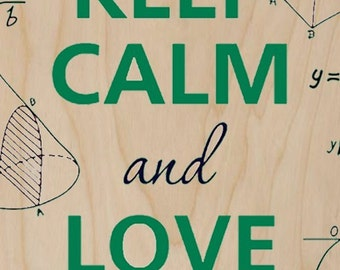 Keep Calm and Love Math Equations Geometry - Plywood Wood Print Poster Wall Art WP - DF - 0240