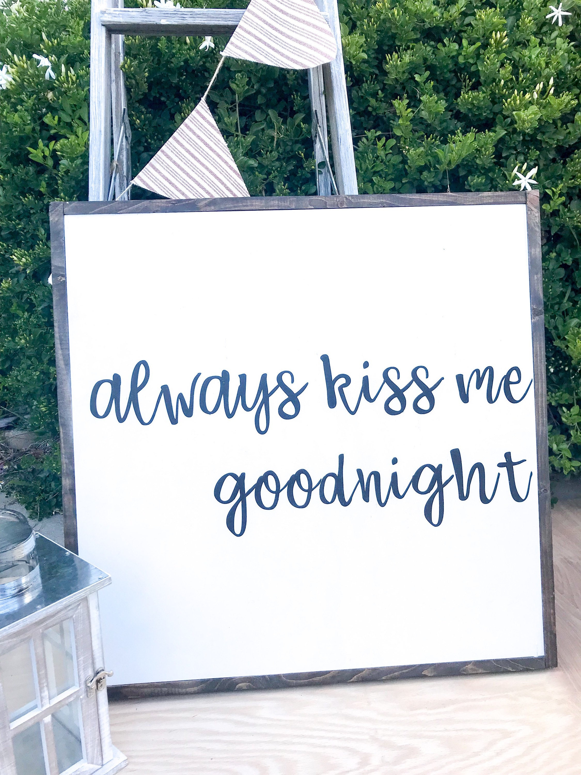 Always Kiss Me Goodnight Framed Wood Sign, 24x24 wood sign, Love ...