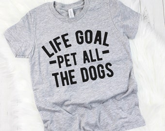 Toddler Shirt Dogs - Life Goal Pet All The Dogs Kids T-shirt