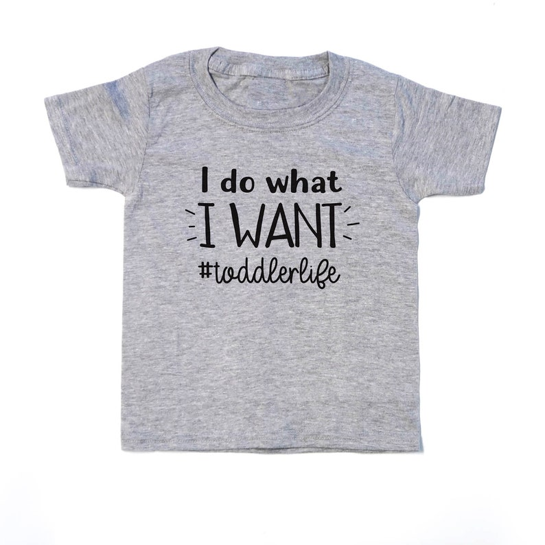 41b783093800a Funny Toddler Tee - Funny Toddler Life Shirt - I do what I want