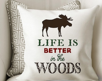 Cabin Decor Moose Pillow Cover // Life is Better in the Woods Throw Pillow // Lodge Theme Outdoors