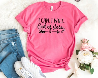 Workout Shirt - I can I Will End of Story Arrow Tshirt