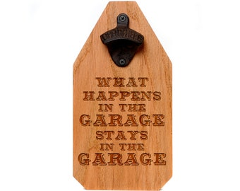 Garage Bottle Opener Wood Sign - Rustic Boyfriend Gift - What happens in the garage stays in the garage