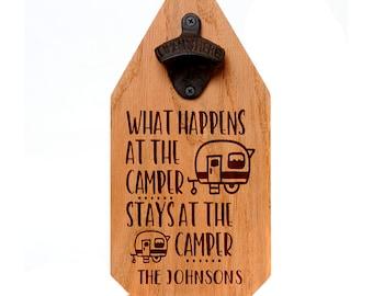 RV Camper Bottle Opener Wood Sign - What happens at the camper stays at the camper