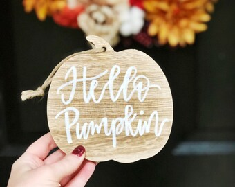 Fall Decor - Mini Pumpkin Sign - Pumpkin Ornament - Hello Pumpkin - Hello Pumpkin Sign - Small Wooden Pumpkin - Fall Shelf Decor