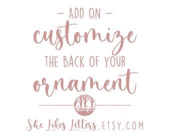 Customize the Back of Your Ornament - ADD ON - Purchase with another listing