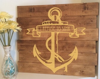 Personalized Rustic Wooden Anchor Sign   I Refuse To Sink Sign   Custom Hand Painted Wall Art   Wedding Gift   House Warming Gift