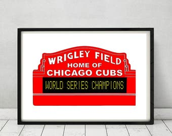 Chicago Cubs 2016 World Champions Wrigley Field Marquee Replica Sign Minimalist Style Art Print Gift Poster