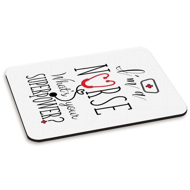 I/'m A Nurse What/'s Your Superpower PC Computer Mouse Mat Pad
