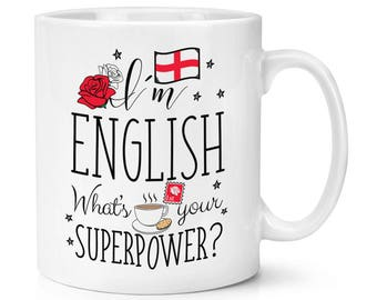 I'm English What's Your Superpower 10oz Mug Cup