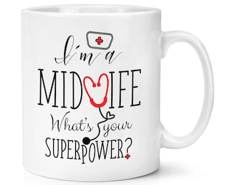 I'm A Midwife What's Your Superpower 10oz Mug Cup