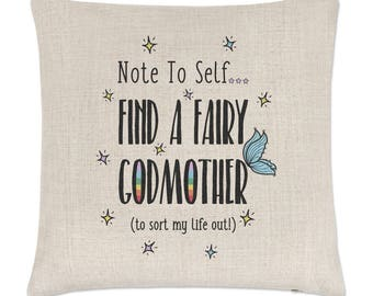 Note To Self Find A Fairy Godmother Linen Cushion Cover