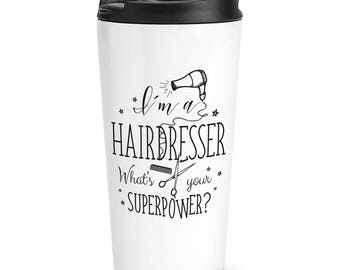 I'm A Hairdresser What's Your Superpower Travel Mug Cup