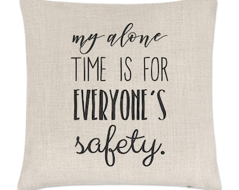 My Alone Time Is For Everyone's Safety Linen Cushion Cover
