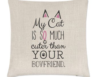 My Cat Is So Much Cuter Than Your Boyfriend Linen Cushion Cover