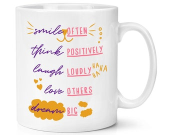 Smile Often Think Positively Laugh Loudly 10oz Mug Cup