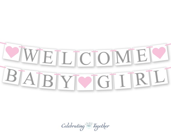 Welcome Baby Girl Banner Its A Girl Bunting Gender Reveal Party Baby Shower Decorations Gray And Pink Baby Shower Banner Ideas By Celebrating Together Catch My Party