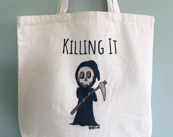 Killing It Grim Reaper Pun Tote Bag / Dark Humor Accessory / Punny / Environmentally Friendly Gift / Save The Planet Bags Reusable Reuse