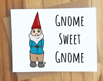 Gnome Sweet Gnome Pun Greeting Card / Play On Words / All Occassion Funny Punny Puns Friend / Handmade Gift / House Warming / New Home Owner