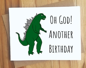 Oh God Another Birthday Godzilla Pun Greeting Card / Handmade Birthday Gift / Funny BFF Bestie Monster Puns Punny / Play on Words / Party