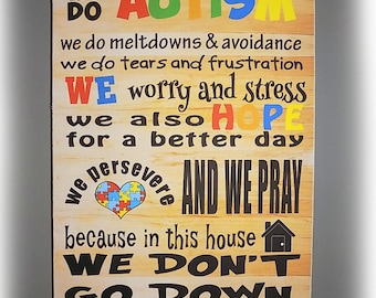 In this house we do Autism, wooden sign, handmade