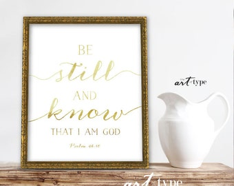 Be Still and know I am God Scripture Art Print INSTANT DOWNLOAD 8x10 Printable Encouragement Quotes, Gold Foil, Psalm 46:10, Wisdom Prints