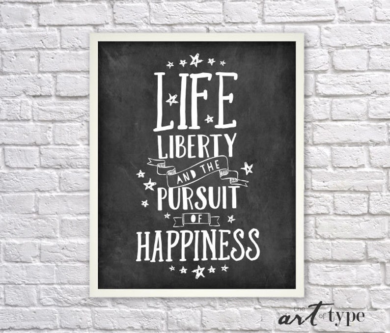 Life Liberty Pursuit Of Happiness Print Quote Instant Download 8x10 Printable Patriotic Print Declaration Of Independence Historical Diy