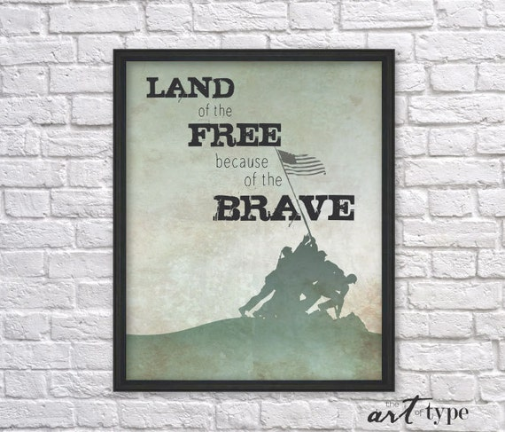 Patriotic Print Quote Land Of The Free Because Of The Brave Instant Download 8x10 Printable Soldier Military Decor Fathers Day July 4th