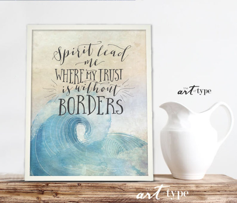Spirit Lead Me Print Trust Is Without Borders Oceans