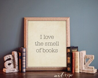 Bibliophile Print, I Love The Smell Of Books INSTANT Download DIY 8x10  Printable, Typewriter