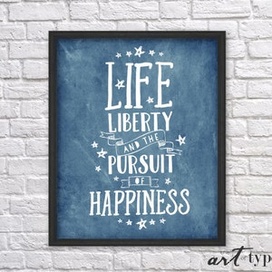 life liberty pursuit of happiness print quote instant download 8x10 printable patriotic print declaration of independence american quotes
