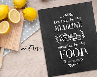 Hippocrates Quote Foodie Print Let Food Be Thy Medicine INSTANT DOWNLOAD 8x10 Printable Healthy Food Vegetarian Vegan Gift Art Kitchen Print