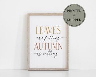 Leaves are Falling Autumn is Calling Modern Boho Fall Poster Print Wall Art | harvest sign, modern fall decor, boho farmhouse fall decor