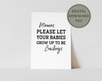 Mamas Please Let Your Babies Grow Up To Be Cowboys Boho Wall Art Poster Printable  | digital download modern western art decor, boho nursery