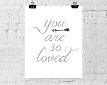 You Are So Loved, Black Arrow Print, Typography, Home Decor Art, Instant Digital Download, Printable Wall Art, ADOPTION FUNDRAISER