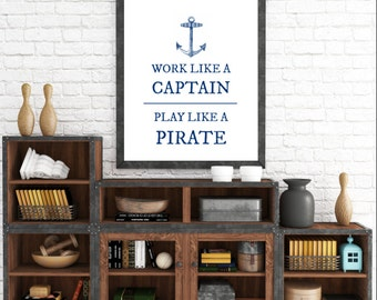 Husband Gift, Man Cave Wall Decor, Nautical Wall Decor, Work Like A Captain, Play Like A Pirate, Anchor Print, Printable Art,