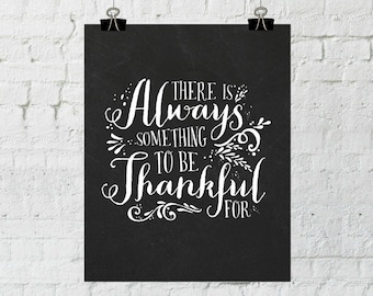 There Is Always Something To Be Thankful For. Typographic, Harvest Print. Instant Digital Download. Printable Wall Art - ADOPTION FUNDRAISER