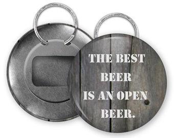 The Best Beer is An Open Beer Bottle Cap Opener with Split Ring - 66