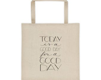 Today is a Good Day Tote Bag / Good Day for a Good Day Tote Bag / Teacher Gift Idea / Fixer Upper Gift Idea / Joanna Gaines Gift / THW304