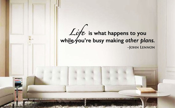 Wall Quote decal John Lennon inspiration-home decor-matte-graphics Life is what happens while you make other plans motivational