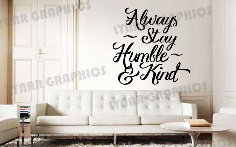 motivational Wall Quote Decal lettering Always Stay Humble And Kind personal growth gratitude empowering positive inspiration