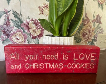 All You Need Is Love and Christmas Cookies shelf sitter sign - red with silver, gold, and green sparkly glitter finish
