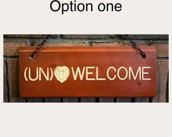 Unwelcome sign / funny un welcome hanging sign