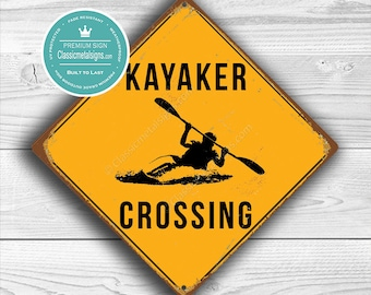 KAYAKING GIFTS, Kayaker Crossing SIGN, Kayaker Crossing Signs, Kayak Signs, Warning Kayaker Crossing, Kayak Sign, Kayak Decor, Kayaking Gift