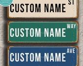 Custom Street SIGN, Vintage style Street Signs, Personalized sign, customizable sign, Street Signs, Custom Outdoor Sign, Custom Street Signs