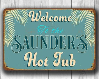 CUSTOM HOT TUB Sign, Customizable Hot Tub Signs,  Vintage style Hot Tub Sign, Welcome to the Hot Tub, Personalized Hot Tub, Hot TubDecor