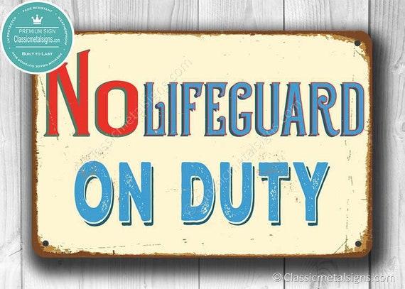 d57bd6cc6e5c NO LIFEGUARD on Duty SIGN Pool Signs Vintage style Lifeguard