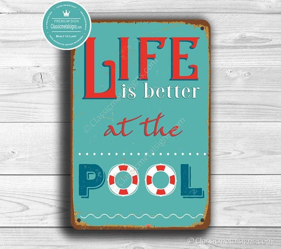 LIFE is Better at the POOL Sign, Pool Signs, Swimming Pool, Outdoor Pool  Sign, Custom Pool Sign, Pool Decor, Funny Pool Sign, Life is better
