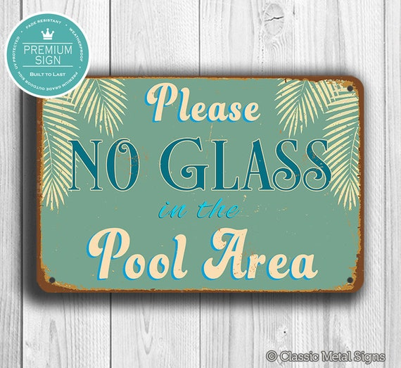 No Glass In The Pool Area Sign Pool Signs Pool Decor Please Etsy