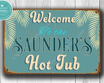 CUSTOM HOT TUB Sign, Customizable Hot Tub Signs,  Vintage style Hot Tub Sign, Welcome to the Hot Tub, Personalized Hot Tub, Hot Tub Decor